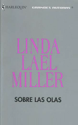 Linda Lael Miller - Sobre Las Olas