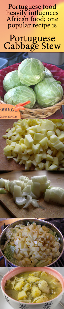 Portuguese food heavily influences African food; one popular recipe is Portuguese Cabbage Stew