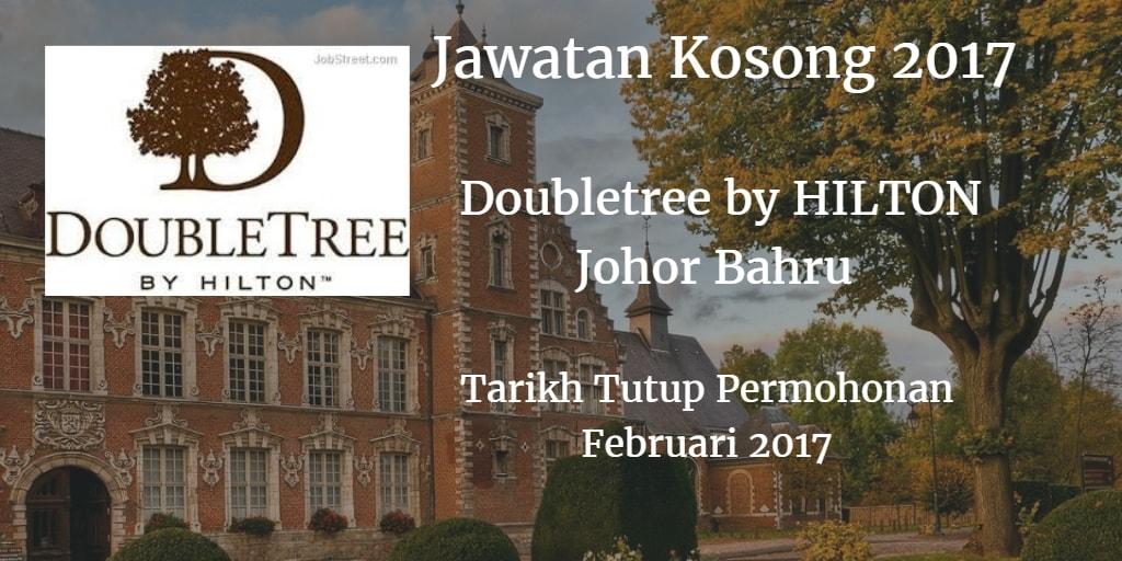 Jawatan Kosong Doubletree by HILTON Johor Bahru Februari 2017