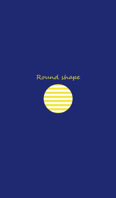 Round shape.