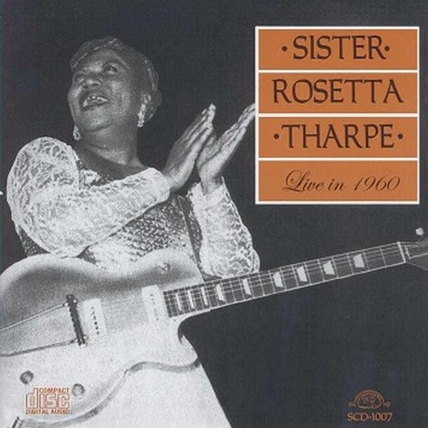 Rosetta Tharpe-Live In 1960-