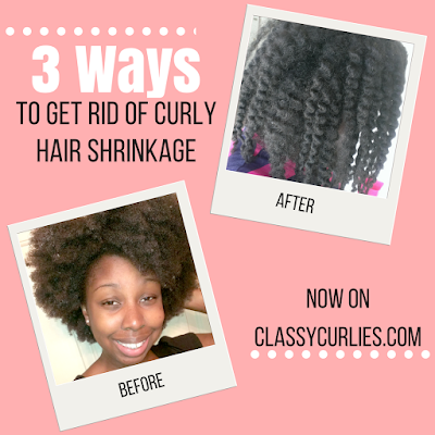 Three ways to get rid of natural hair shrinkage and stretch curly hair - ClassyCurlies