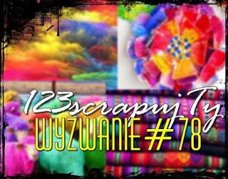 http://123scrapujty.blogspot.ie/2016/02/wyzwanie-78-eksplozja-kolorow.html