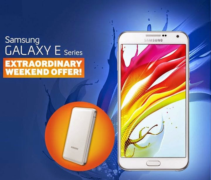 Samsung Galaxy E Series' Extraordinary Weekend Offer!