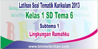 Soal Tematik Kelas 1 SD Tema 6 Subtema 1 Lingkungan Rumahku dan Kunci Jawaban