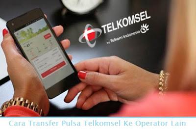 Cara Transfer Pulsa Telkomsel Ke Operator Lain (Termudah.com)