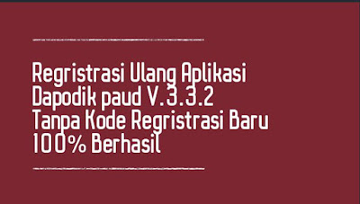 regritrasi dapodik paud 3.3.2 tanpa reset kode regiristrasi