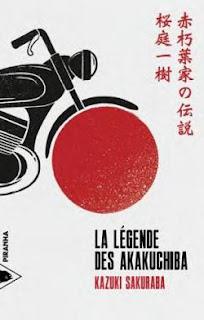 La légende des Akakuchiba  – Kazuki Sakuraba