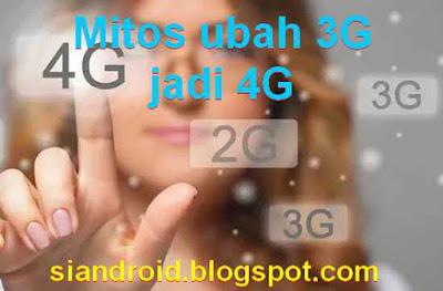 mitos aplikasi ubah 3g jadi 4g