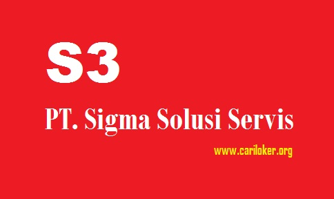 Lowongan Kerja PT. Sigma Solusi Servis ( Jabodetabek ) Terbaru 2018