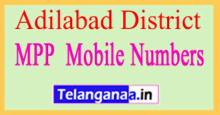 Telangana State MPP Mobile Numbers List Adilabad District