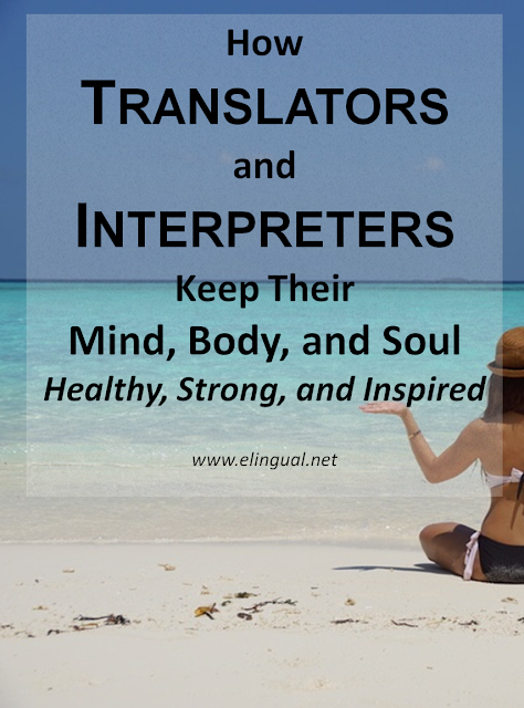 Marketing For Translators And Interpreters, Part 1 of 3: Mind, Body & Soul | www.elingual.net