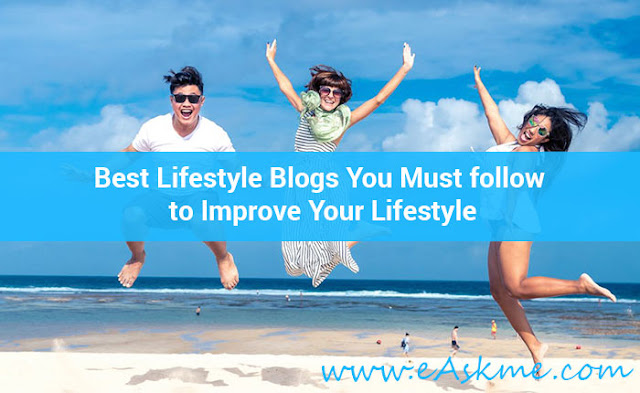Top Best Lifestyle Blogs to Follow For Success: eAskme