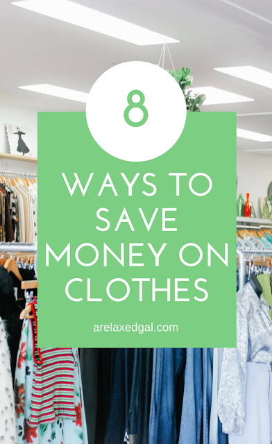 8 ways to save money on clothes | A Relaxed Gal