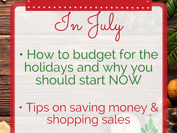 Christmas In July!- How You Can Start Saving For Christmas Today!