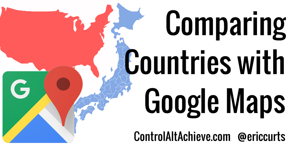 Control Alt Achieve: Comparing Countries with Google Maps on google sky, google map maker, google earth, route planning software, bing maps platform, google latitude, bing maps, web mapping, google search, google moon, google voice, satellite map images with missing or unclear data, nokia maps, google mars, yahoo! maps,