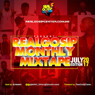 Mixtape: DJ Abelski – RealGosip Monthly Mix (July Edition) | @itsRGC_Official