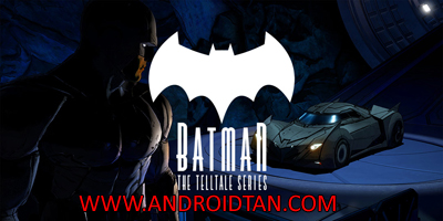 Download Batman The Telltale Series Mod Apk + Data v1.62 (All Episodes Unlocked) Android Terbaru 2017