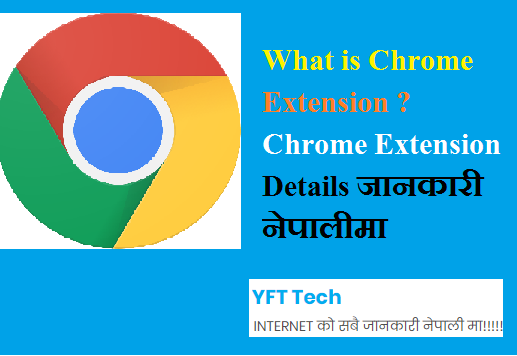 What is Chrome Extension ? Chrome Extension Details