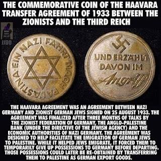 Το αναμνηστικό νόμισμα της Συμφωνίας της Μεταφοράς Haavara μεταξύ των Σιωνιστών και του Τρίτου Ράϊχ, που υπογράφηκε στις 25 Αυγούστου 1933, υπό τις οδηγίες της Jewish Agency. Ήταν ένα αποφασιστικό βήμα για την δημιουργία του Ισραήλ