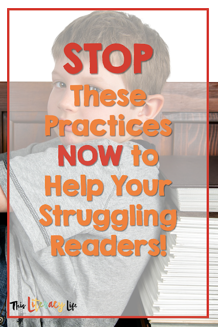 Our struggling readers need the best instruction possible, but we need to stop doing some things to help them be successful. Practices we need to stop with solutions for each!