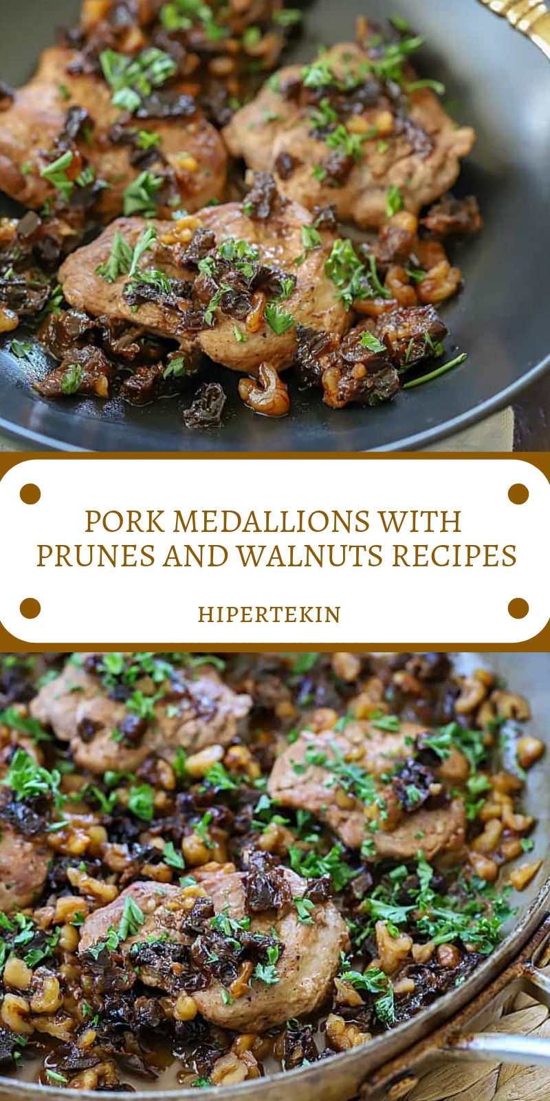 PORK MEDALLIONS WITH PRUNES AND WALNUTS RECIPES
