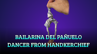 Bailarina del pañuelo, HANDKERCHIEF FOLDING, Dancer from handekrchief