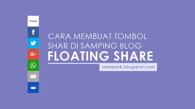 Membuat Tombol Share di Bagian Samping Blog (Floating Share)