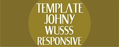 Template Johny Wusss Terbaru Seo Responsive Download Gratis
