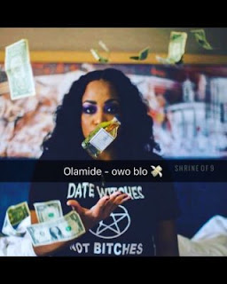 Music: Olamide – Owo Blow