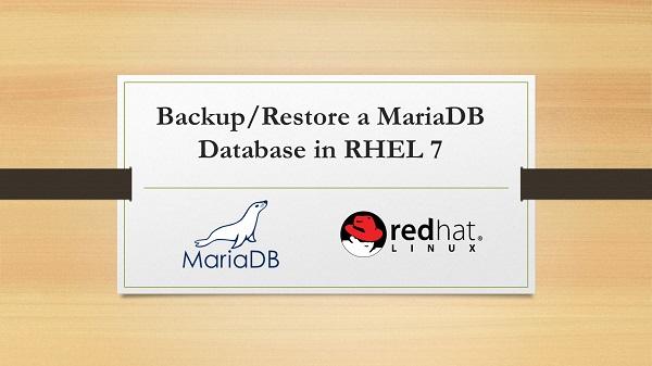 Backup-Restore a MariaDB Database in RHEL 7