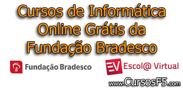 Cursos de Informática Online Grátis da Fundação Bradesco