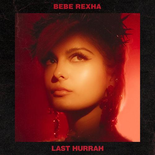 Bebe Rexha - Last Hurrah (Single 2019) M4A