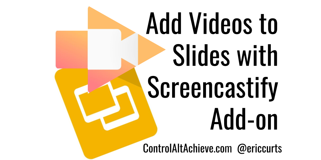 Add Videos to Slides with the Screencastify Add-on