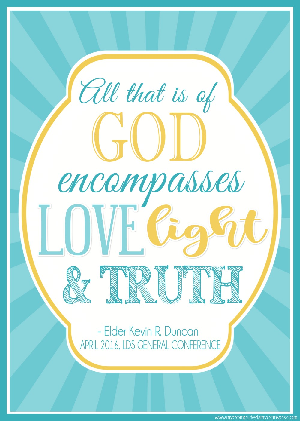 General Love Quotes My Computer Is My Canvas Printable Lds General Conference Quotes