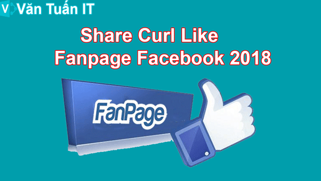 Share Curl Like Fanpage Facebook 2018