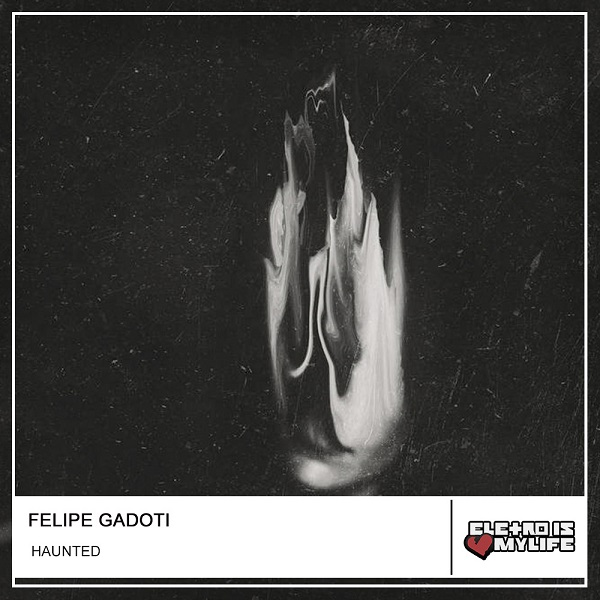 Felipe Gadoti - Haunted (Original Mix)