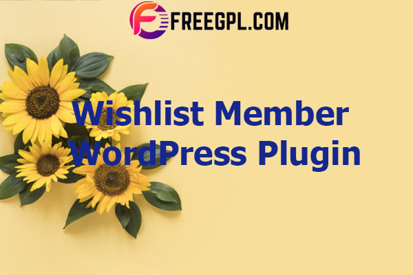 Wishlist Member WordPress Plugin Nulled Download Free