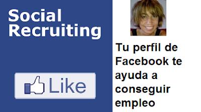 Social recruiting. Tu perfil de Facebook te ayuda a conseguir empleo