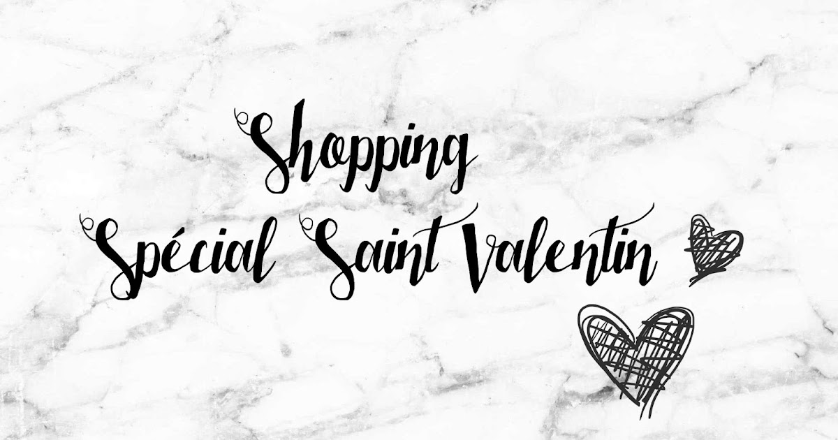 s lection saint valentin chic and clothes blog mode paris toulouse fashion website. Black Bedroom Furniture Sets. Home Design Ideas