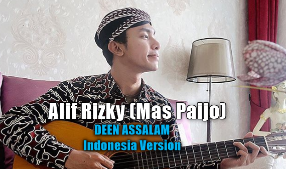 Download Mp3 Deen Assalam Versi Indonesia By Alif RIzky Terbaru 2018,Mas Paijo,Alif Rizky, Lagu Religi, Lagu Cover, 2018