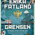 """Книга норвежской писательницы Эрика Фатланд """"Grensen"""" (Граница) о жизни государств, граничащих с Россией"""