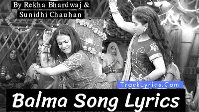 balma-song-lyrics-rekha-bhardwaj-sunidhi-chauhan-pataakha-movie-songs