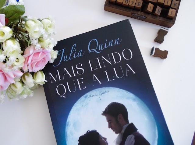 [RESENHA] Mais lindo que a Lua - Julia Quinn (Editora Arqueiro)