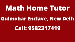 Best Maths Tutors for Home Tuition in Gulmohar Enclave, Delhi.Call:9582317419