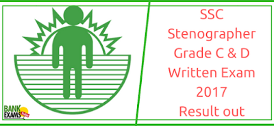SSC Stenographer Grade C & D Written Exam-2017 Result out