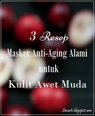 3 Resep Masker Anti-Aging Alami untuk Kulit Tampak Lebih Muda