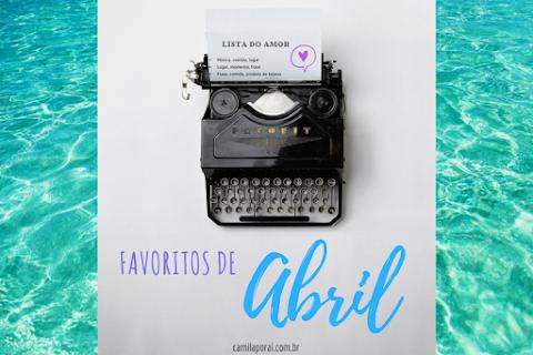 Lista do amor - Favoritos de Abril