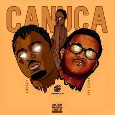 Twizzy feat Tio Edson - Canuca