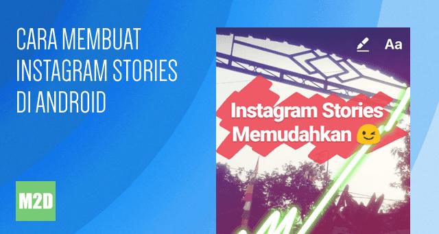 Cara Membuat Instagram Stories Di Android Memudahkan